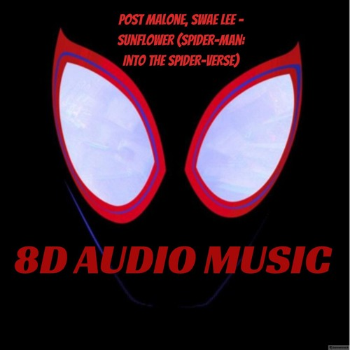 Post Malone, Swae Lee - Sunflower (Spider - Man  Into The Spider - Verse)| 8D AUDIO