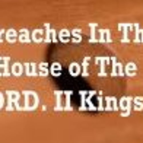 Breaches In The House Of The LORD. II Kings 12