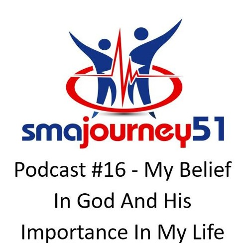 Podcast #16 - My Belief In God And His Importance In My Life