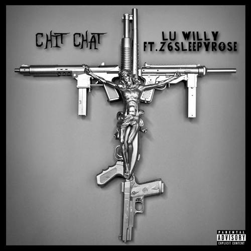 Lu Willy X Z6SleepyRose - Chit Chat