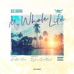 Ice Billion Berg - My Whole Life (Feat. Kiddo Marv)