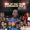 Download End Of The Year Nija Afrobeat 2018 Mix Mp3