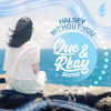 Halsey - Without you Que & Rkay remix / FREE DOWNLOAD!