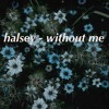Halsey - Without Me piano cover