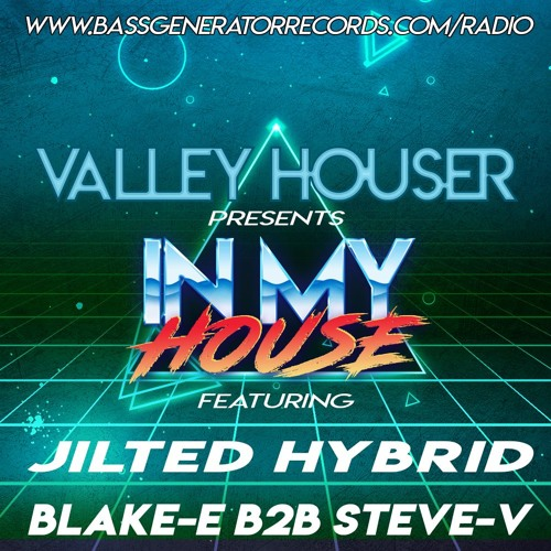 In My House 66 With Valley Houser Feat. Jilted Hybrid & Blake-E b2b Steve-V