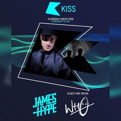James Hype Kiss Fm UK - Wh0 Guest Mix