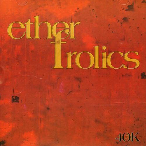 Ether Frolics: All tracks