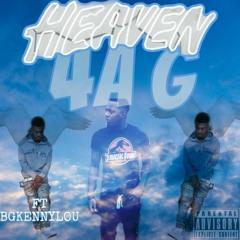 Heaven 4 A G ft. BG Kenny Lou