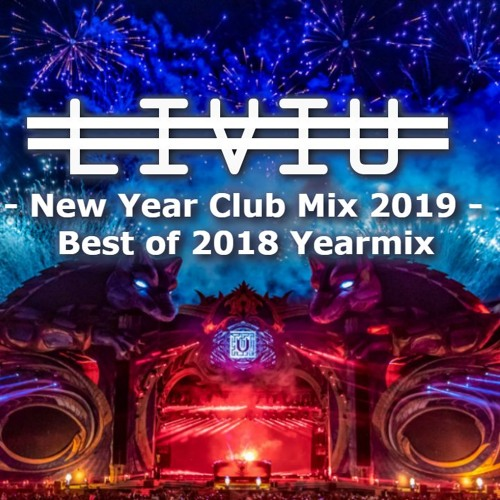 New Year club mix 2019 | Best of 2018 YearMix by Liviu A  | Free