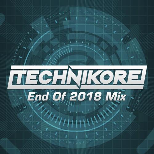 Technikore - End of 2018 Mix