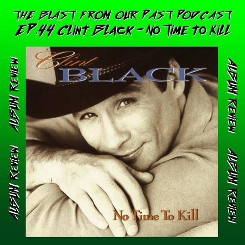Episode 44: Album Review: Clink Black - No Time To Kill