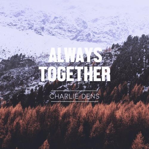 Charlie Dens - Always Together