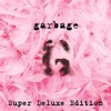 Garbage - Garbage (20th Anniversary Super Deluxe Edition) (2015) Vol 1