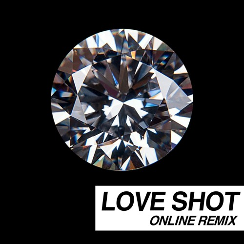 EXO - Love Shot (ONLINE Remix) [Free Download] by
