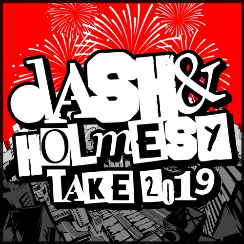 DASH & HOLMESY: TAKE 2019