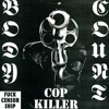 Body Count feat. Ice-T - Cop Killer (Deatch Zone Mix)