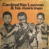 CARDINAL REX LAWSON & HIS RIVERS MEN - WASENIGBO TUA