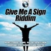 GIVE ME A SIGN RIDDIM 2018 mixed by ladyD