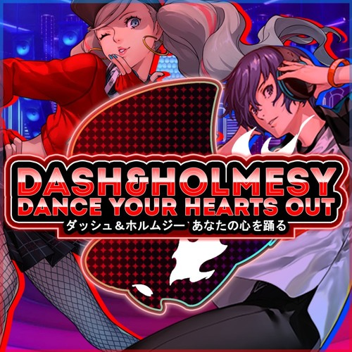 DASH & HOLMESY: DANCE YOUR HEARTS OUT (Persona Dancing Endless Night Collection Review)