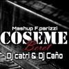 Coseme - Karen Mendez (Edit CatriLuna & CañoDj)