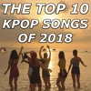 The Top 10 K-Pop Songs Of 2018