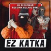 DJ Blyatman & Russian Village Boys - Ez Katka