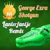 George Ezra - Shotgun (Lanterfantje Remix)