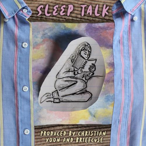 sleep talk (produced by christian yoon and briefcvse)