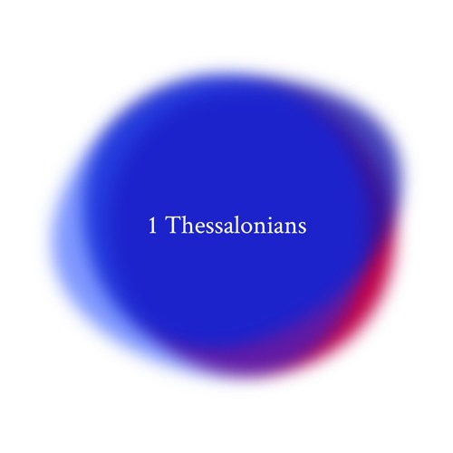 08 1 Thessalonians - Church life (by Sam Priest)