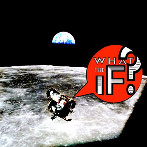 75 - WTiF You Could See EARTH RISE... With Your Own Eyes?