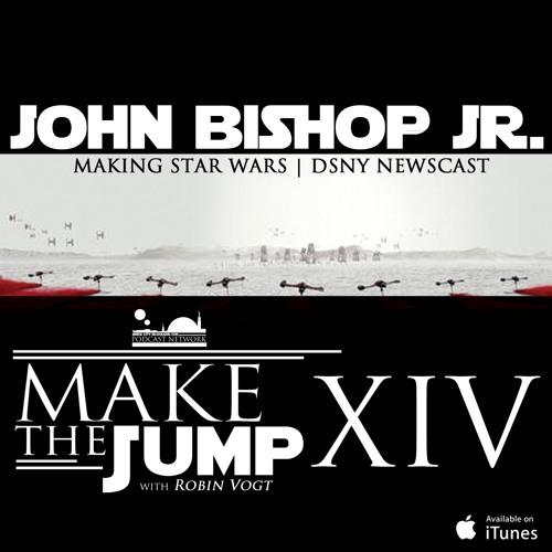 Make The Jump Episode XIV | John Bishop Jr. of Making Star Wars & DSNY Newscast