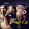 Let Them Talk By Neyo King