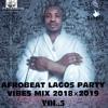 AFROBEAT LAGOS PARTY VIRES MIX  2019 VOL.5 DJ TOPS FT DAVIDO X WIZKID X TEKNO X TIWA SAVAGE
