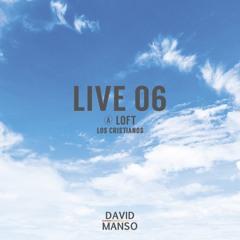 David Manso - Live 06 at Loft