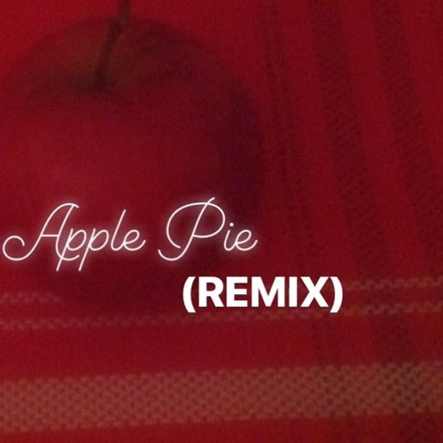 Apple Pie (remix)
