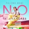 Paloma Mami - No Te Enamores [Ian Araya Remix] [PitchUp COPYRIGHT] Portada del disco