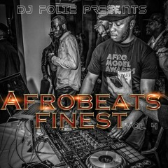 Afrobeat Mix 2019 (Finest 4) - Dj Folie MixMaster
