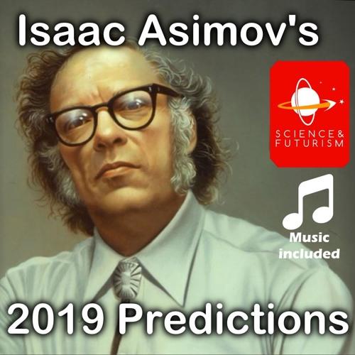 Isaac Asimov's Predictions for 2019