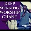Deep Soaking Worship