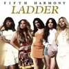 Fifth Harmony - Ladder