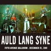 Auld Lang Syne (Live at Fifth Avenue Ballroom - 12/31/2001)