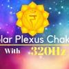 Solar Plexus Chakra ( Manipura) Meditation Music 15 Min Self Empowerment