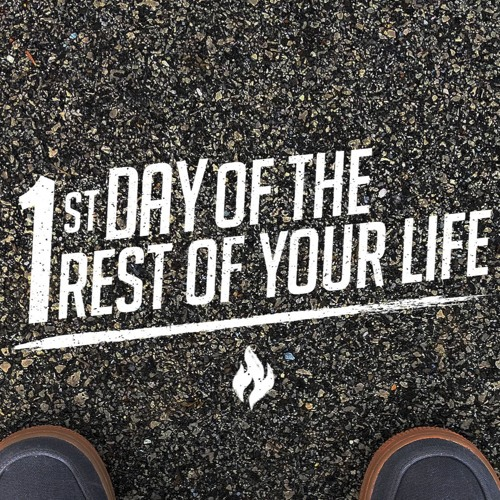 1st Day Of The Rest Of Your Life