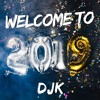 Welcome To 2k19 - MIX AÑO NUEVO - DJK LIVE SET (EXITOS 2018) Portada del disco
