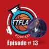 #TTFLPodcast - Episode # 13 - Version Courte