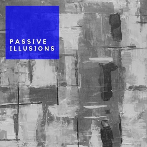 Passive Illusions [FREE DOWNLOAD]
