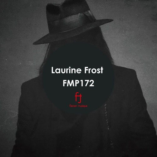 Fasten Musique Podcast 172 | Laurine Frost