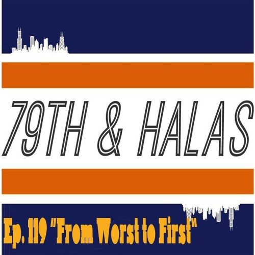 """79th and Halas Ep. 119 - """"From Worst to First"""""""