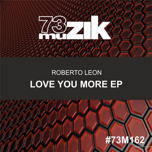 73M162 : Roberto Leon - Love You More (Carlos Inc Remix)