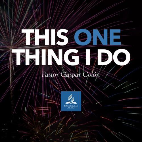 This ONE Thing I Do - Pastor Gaspar Colón - December 29, 2018
